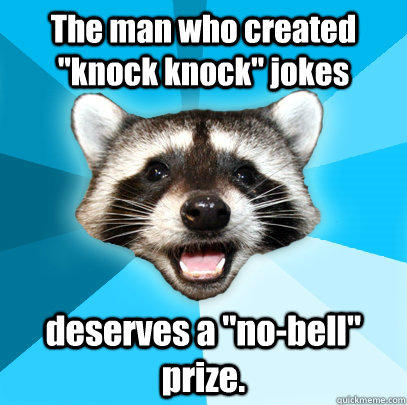 Lame Pun Coon never fails to brighten up our day.